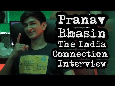 Pranav Bhasin -  The India Connection Interview