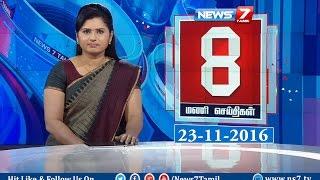 News @ 8 PM   News7 Tamil   23/11/2016