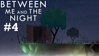Between Me and The Night Gameplay Part #4