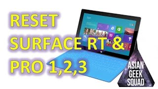 RESET - Microsoft Surface RT, Pro 1, 2 or 3 (ANY Windows 8.1 Tablet)