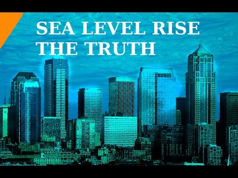 Sea Level Rise; Are we all gonna drown? The truth about sea levels is...