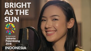 Gambar cover Bright As The Sun (Official Song Asian Games 2018)