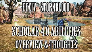 FFXIV Stormblood: Scholar COMPLETE 4.0 Ability Reveal Overview & Thoughts (Media Tour)
