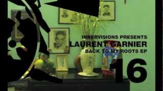 Laurent Garnier - Back To My Roots (original afrodiziac mix)