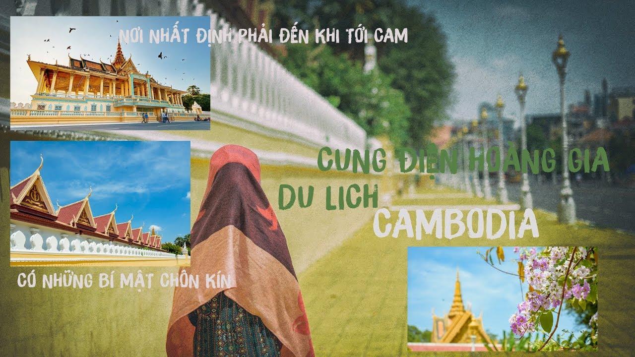 PHƯỢT CAMPUCHIA RẤT DỄ | THAM QUAN CUNG ĐIỆN HOÀNG GIA | DU LỊCH CAMBODIA | HẤP DẪN | TRÁNG LỆ