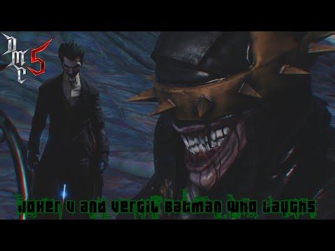 Joker V and Vergil Batman who laughs - Devil May Cry 5 [MOD][1080P][60FPS] |