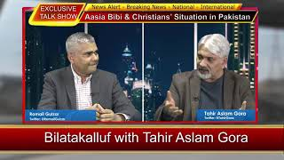 Aasia Bibi & Christians' Situation in Pakistan - Bilatakalluf with Tahir Aslam Gora