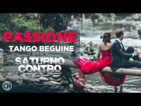 Passione (Tango Beguine) - Saturno Contro (High Quality Audio)