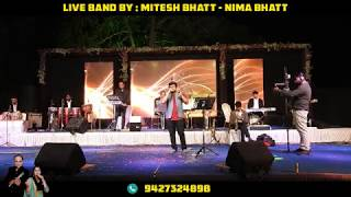 MAIN JAHAN RAHUN BY SANI SHAH..LIVE BAND BY MITESH BHATT-NIMA BHATT.-(M)-+91 94273 24898.