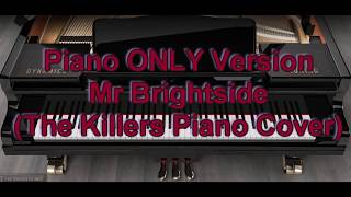 Piano ONLY Version - Mr Brightside (The Killers Piano Cover)