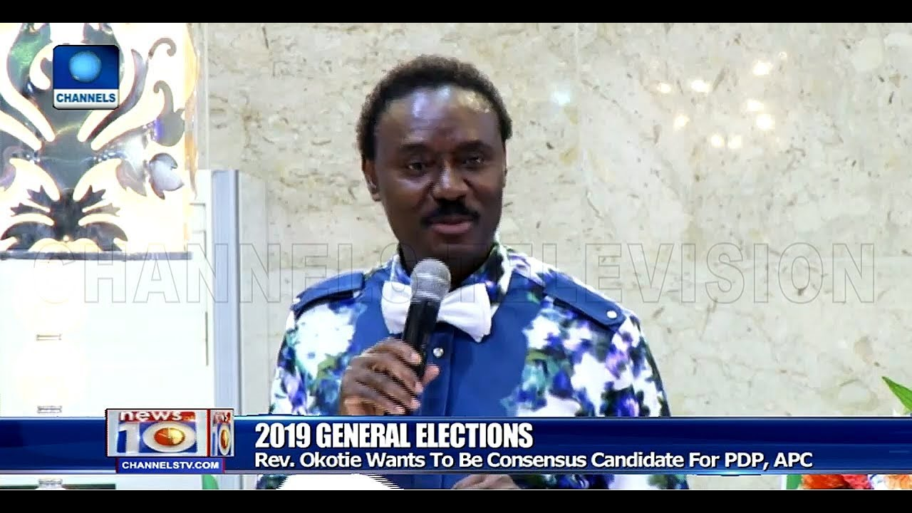2019 Election: Rev Okotie Declares Presidential Ambition, Asks APC, PDP To Adopt Him