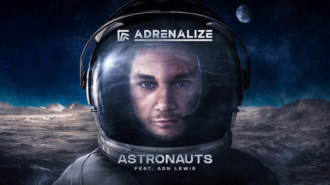 Download Adrenalize ft. ADN Lewis - Astronauts (Official Videoclip)