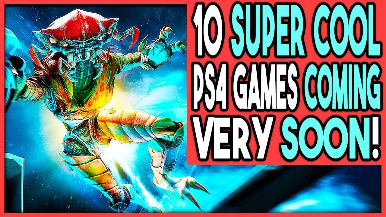 10 Super Cool Ps4 Games Coming Very Soon You Need To Know