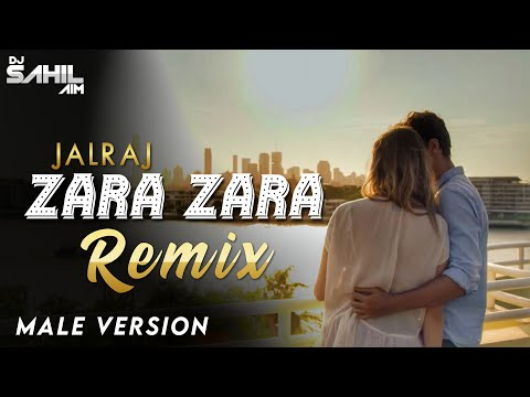 zara-zara- -remix- -jalraj-(male-version)- -dj-sahil-aim