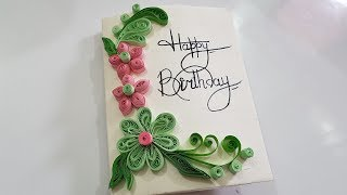Quilling Ideas: Quilling designs of flowers and Birthday Card/DIY Greeting Cards