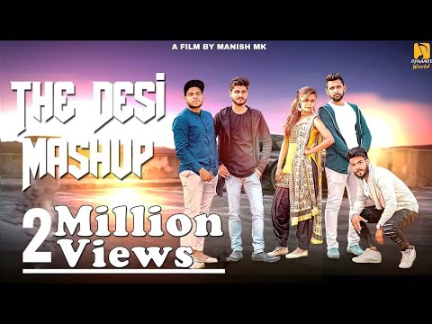 The Desi Mashup | Latest Haryanvi Mashup 5 DJ Song 2018 |Av Star |Manish MK |Bharat | Dynamite World