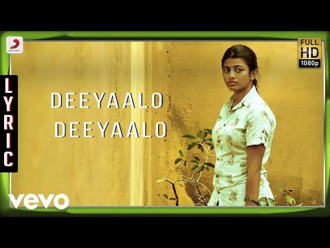 Kayal - Deeyaalo Deeyaalo Lyric | Anandhi, Chandran | D. Imman