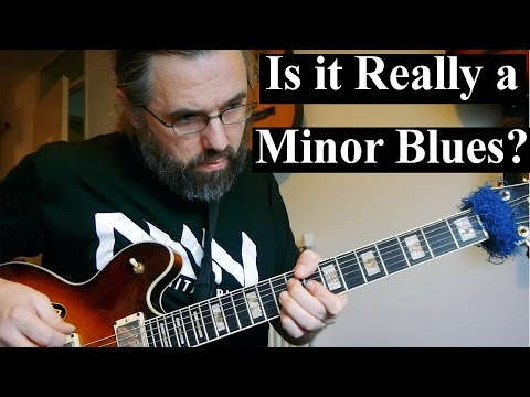 But is it actually a minor blues?