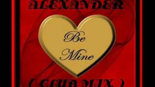 Alexander - Be Mine (Club Mix).  latin freestyle