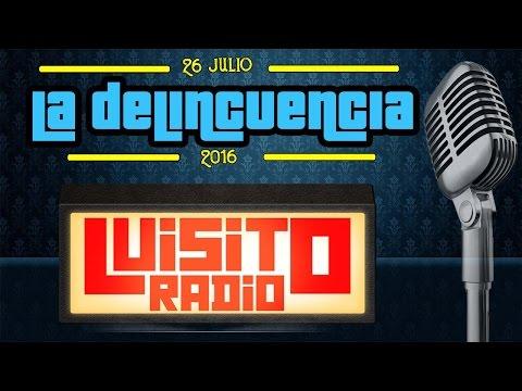 Luisito Radio - La Delincuencia