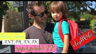 VLOG#06 || ANTAR ANAK MASUK SEKOLAH TK || SUAMI SIAGA || ISTRI REMPONG|| MELAHIRKAN