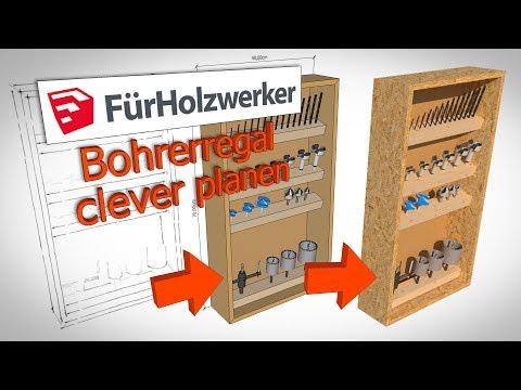 Bohrerregal clever planen | Sketchup für Holzwerker