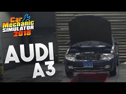 AUDI A3! I Car Mechanic Simulator 2018