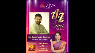 Interview with Sri Dushyanth Sridhar (A2Z With Pavi)
