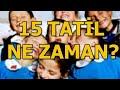 2019 Sömestr Tatili Ne Zaman ? (15 TATİL)