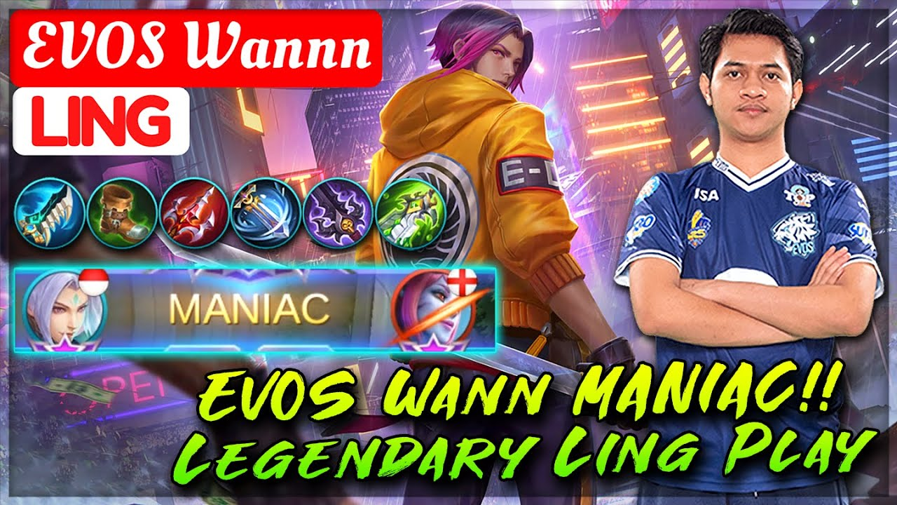 EVOS Wann MANIAC!! Legendary Ling Play [ EVOS Wannn Ling ] W A N N K T - Mobile Legends