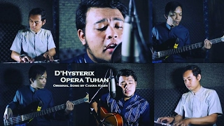 Download Opera Tuhan (Cakra Khan) Cover By D'Hysterix
