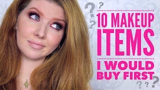 If I Lost All My Makeup | 10 Things I'd Buy First