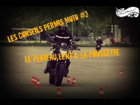 ★Les conseils permis moto #3 ★ Réussir Le Plateau Lent & la Poussette - Permis A1/A2/A