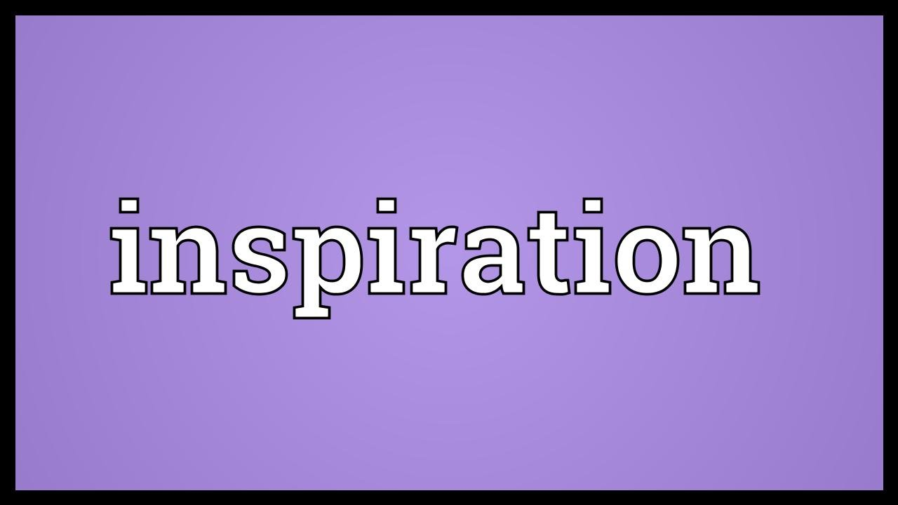 inspiration meaning youtube