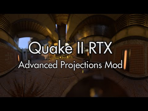 Quake II RTX - Advanced Projections Mod: Part 1