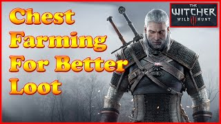 Witcher 3  - Chest Item Farming For Better Loot
