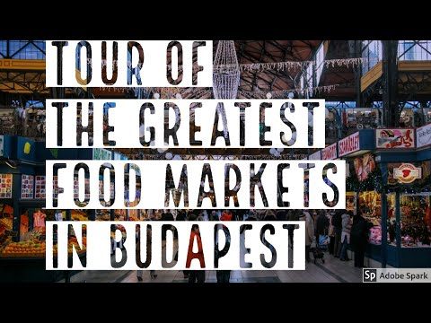 TOUR OF THE GREATEST FOOD MARKETS IN BUDAPEST -- True Guide Budapest