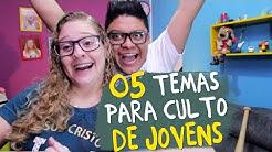 05 TEMAS PARA CULTO DE JOVENS - SR E SRA LOBOS