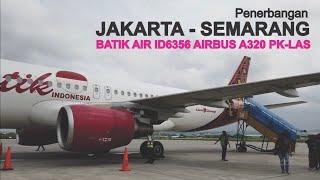 Penerbangan Jakarta - Semarang ID6356 Bersama Batik Air Pesawat Airbus A320 PK-LAS