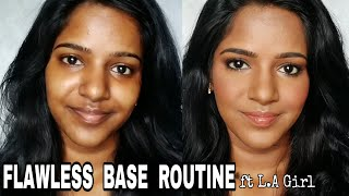 My Flawless Base Routine-ft. L.A GIRL Products❤️my fav❤️❤️