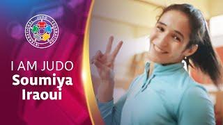 I am Judo - Soumiya Iraoui (MAR)