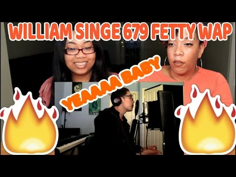 SISTERS REACT TO 679 - Fetty Wap (William Singe Cover)