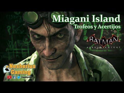 Batman Arkham Knight - Trofeos y Acertijos - Miagani Island