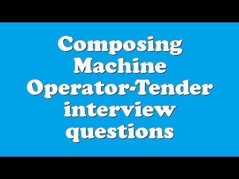Composing Machine Operator-Tender interview questions
