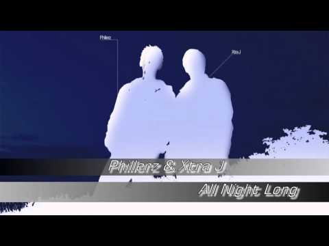 Phillerz & Xtra J - All Night Long