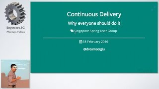 Continuous Delivery why everyone should do it - Singapore Spring User Group