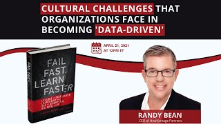 Cultural Challenges that Organizations Face in Becoming 'Data-Driven' with Randy Bean