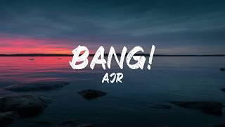 AJR - BANG! (Lyrics) | BUGG Lyrics