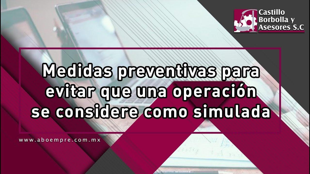 Medidas preventivas para evitar que una operación se considere como simulada