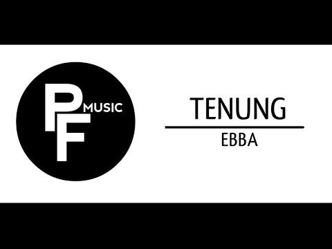 EBBA - TENUNG | OST VILA GHAZARA ( OFFICIAL LYRICS MUSIC )